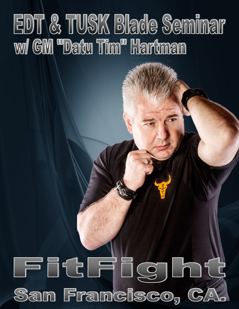 Datu Hartman - EDT & TUSK Blade Seminar @ FitFight Training Center | San Francisco | California | United States